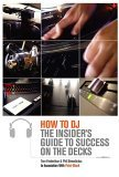 DJ Books: How to DJ : The Insider's Guide to Success on the Decks