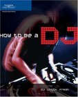 DJ Books: How To Be A DJ