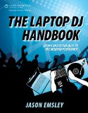 DJ Books: The Laptop DJ Handbook: Setups and Techniques of the Modern Performer