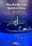 Pro DJ Mixing: Quick & Easy (DJ Equipment, Beatmatching, Mixing And More!)